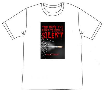 You Have the Right to Remain Silent Shirt